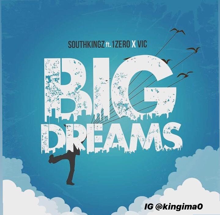 Southkingz - Big Dreams ft. 1Zero & Vic Ceo