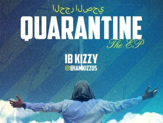 IB Kizzy - Quarantine EP