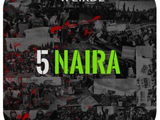 Weirdz - 5 Naira