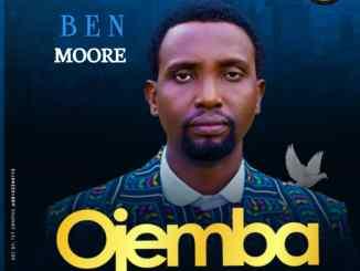 Mp3 + Lyrics): Don Moore – Ojemba | Gospelloop.com