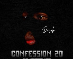 DOWNLOAD: Darule – Confession 20 » Mp3/Video Download