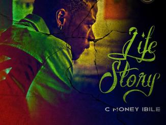 C Money Ibile renders a new EP, tagged 'Life Story' - Akpraise.com
