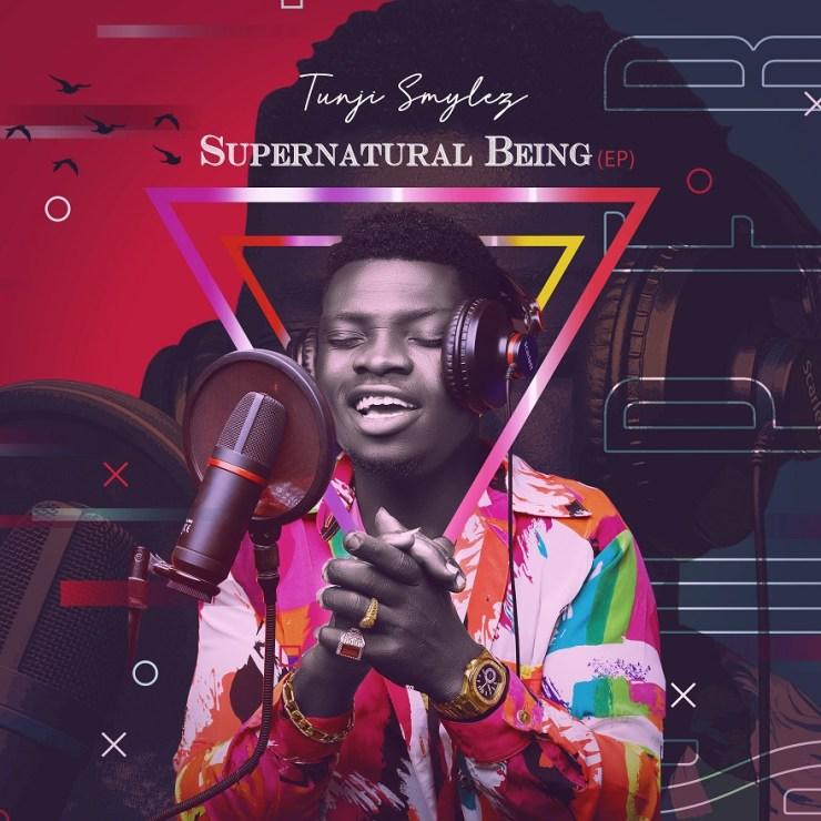 Tunji Smylez - Supernatural Being (EP)