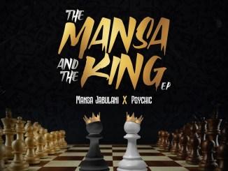 Mansa Jabulani & Psychic - The Mansa and The King (EP)