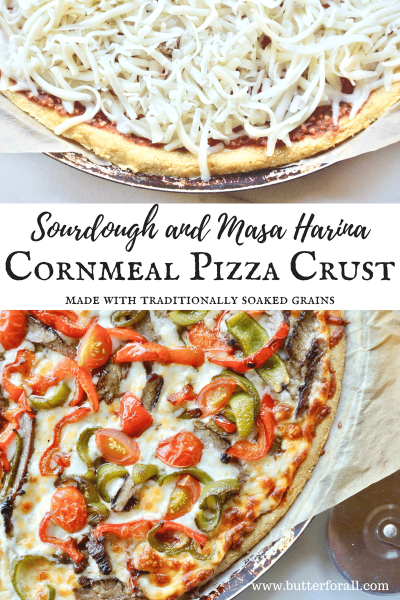 This sourdough and masa harina cornmeal crust is made with soaked grains and easy enough for a busy weeknight!