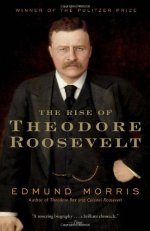 """The Rise of Theodore Roosevelt"""