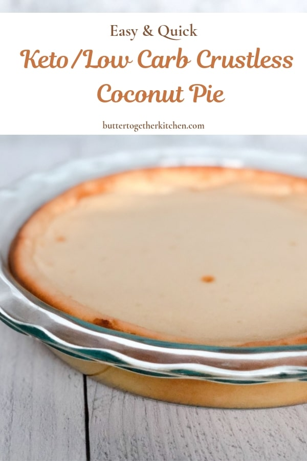 Low Carb Coconut Custard Pie #keto #coconutpie #ketodessert #lowcarbpie #ketodessert #coconutcustard #ketopie | buttertogetherkitchen.com