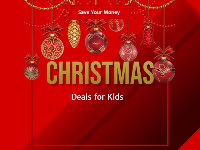 Best Christmas Deals For Kids