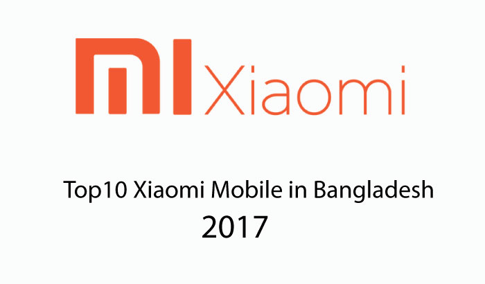 Top10 Xiaomi Mobile Price in Bangladesh 2017