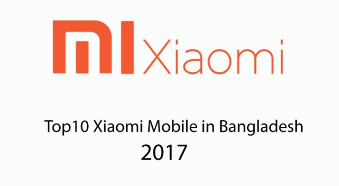 Top10 Xiaomi Mobile Price in Bangladesh 2017