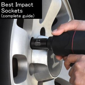 Best Impact Sockets for the Money, Complete Guide