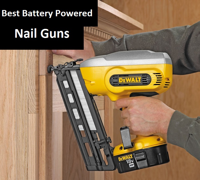 Best Battery Powered Nail Guns For 2019 Review Buytoolbags
