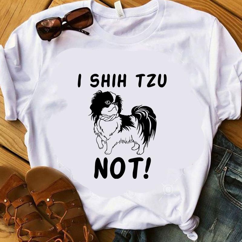 Download I shih tzu not, dog, animals, shih tzu lover EPS SVG PNG ...