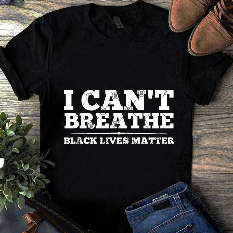 Download I Can't Breathe Black Lives Matter SVG, Quote SVG ...