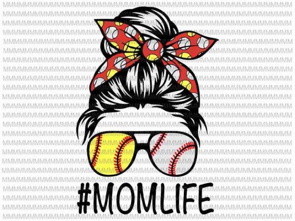 Beautiful quotes and custom designs. Momlife Svg Womens Dy Mom Life Softball Baseball Svg Mothers Day Svg Messy Bun Svg Mom Softball Baseball Svg Buy T Shirt Designs