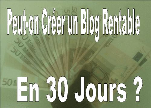 peut-on créer un blog rentable en 30 jours