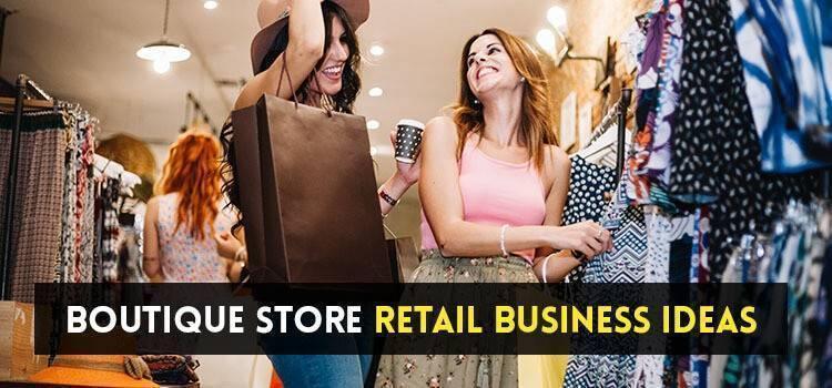 Boutique Store Retail Business Ideas