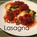 Simple taco lasagna - easy weeknight meal