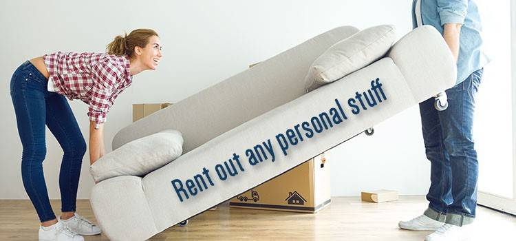 Rent out any personal stuff