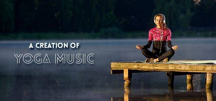 A Creation of Yoga Music
