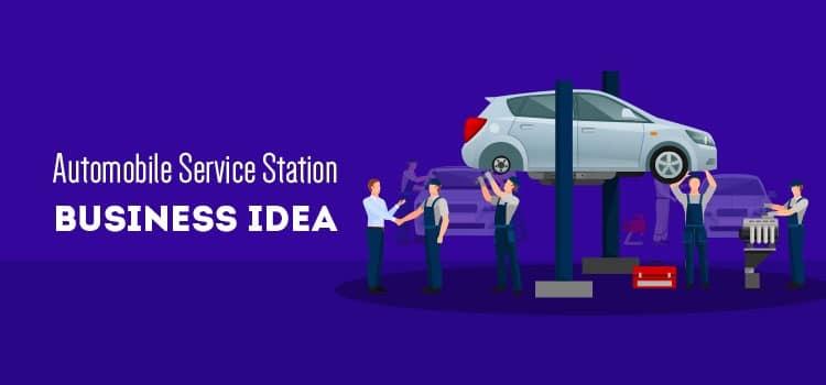 Automobile Service Station Business Idea
