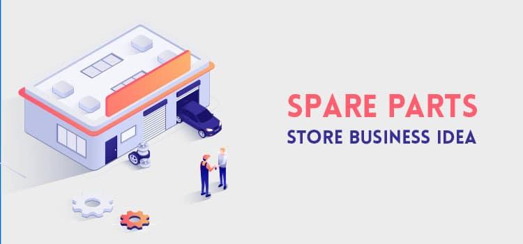 Spare Parts Store Business Idea