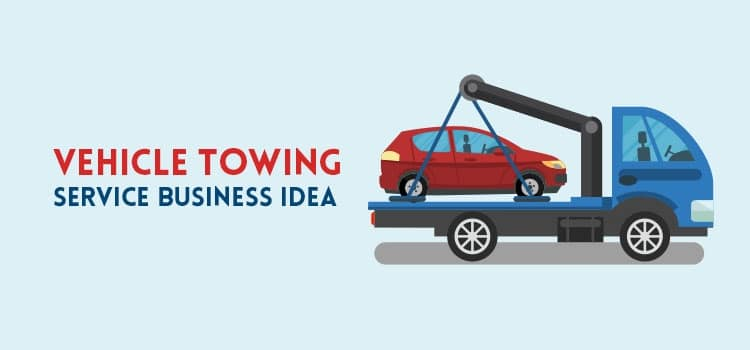 Vehicle Towing Service Business Idea