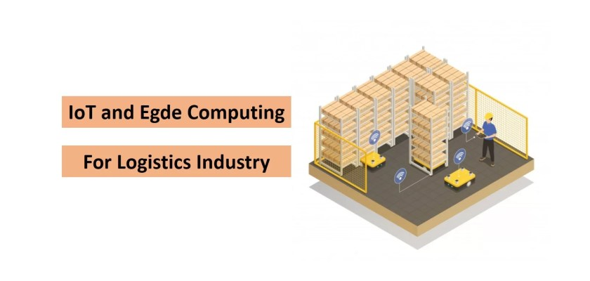 IoT and Edge computing in Logistics