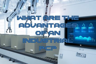 Advantages of an industrial PC