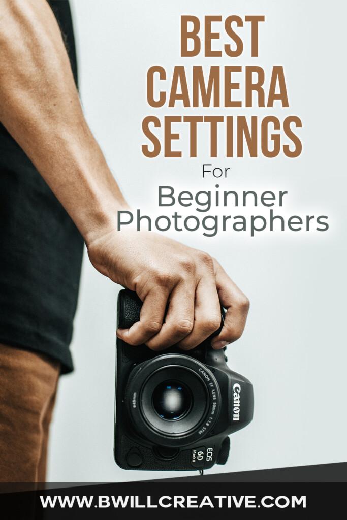 best camera settings for beginner photographers