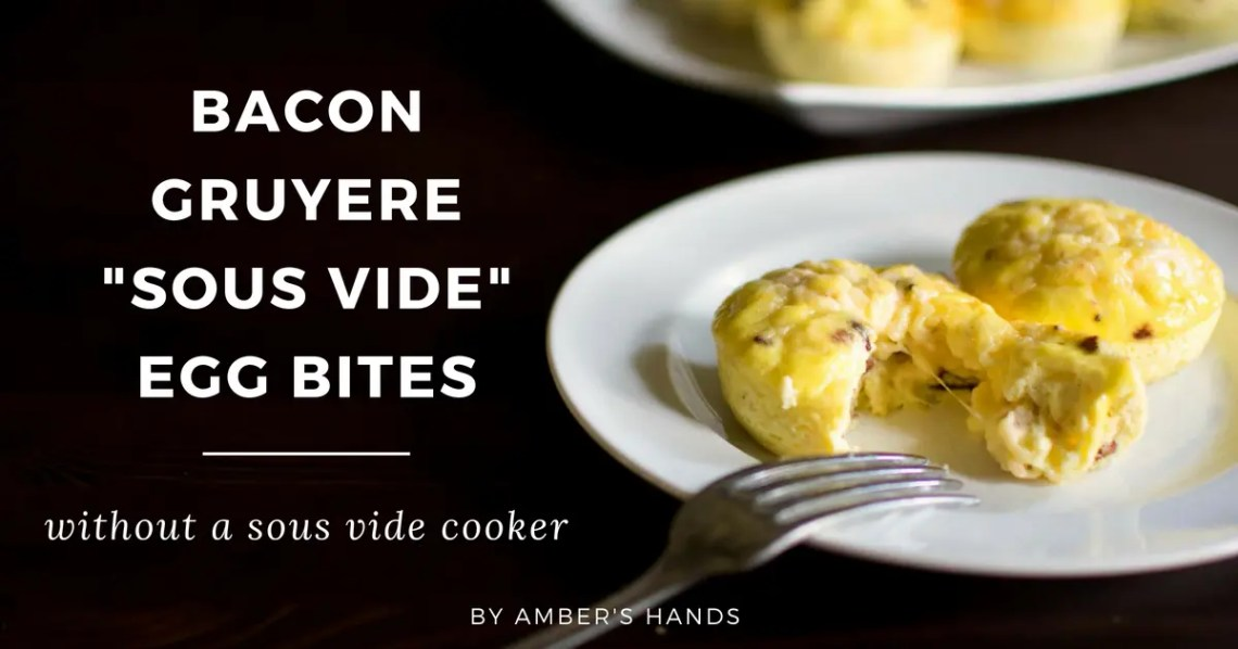 Bacon Gruyere Egg Bites -- No Sous Vide Needed -by amber's hands-