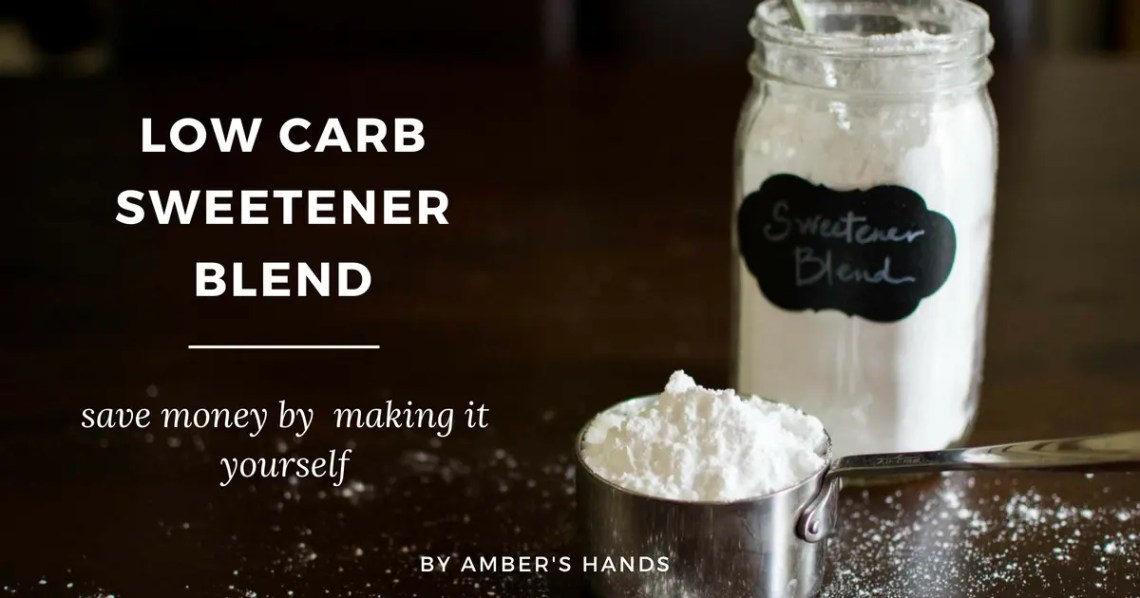 Low Carb Sweetener Blend Recipe -by amber's hands-
