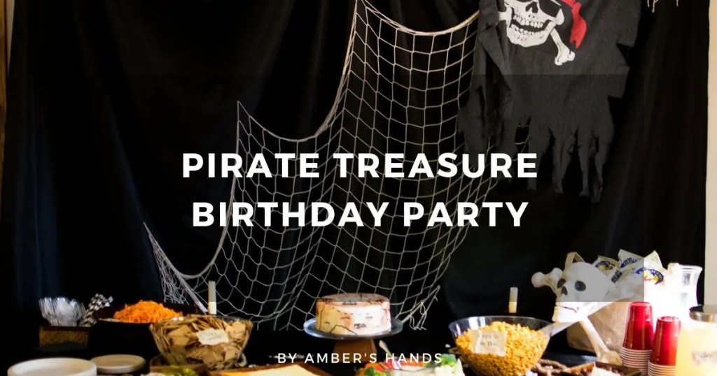 Pirate Treasure Birthday Party -by amber's hands-