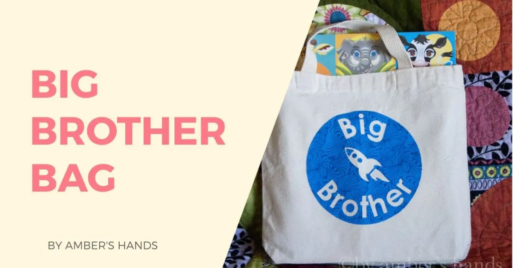Big Brother Bag -by amber's hands-
