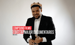 Compound Films To Produce Major Documentaries For2019
