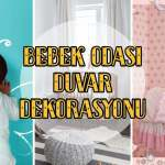 Bebek Odasi Duvar Dekorasyonu Duvar Kagidi Modelleri