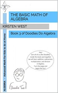 Doodles Do Algebra Book 3 - The Basic Math of Algebra