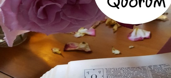 Q is for Quell, Quip, and Quorum