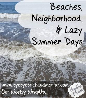 Beaches, Neighborhood, & Lazy Summer Days