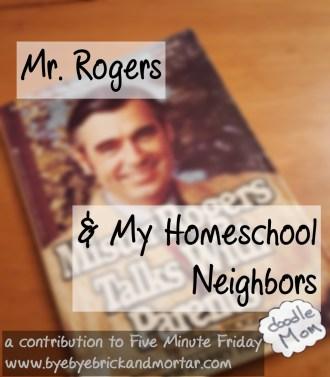 Mr. Rogers and My Homeschool Neighbors
