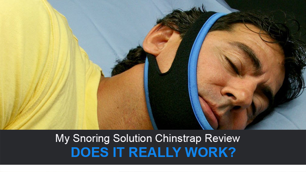 My Snoring Solution Chinstrap Review