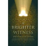 A Brighter Witness: Conversations on the Christian and the Arts