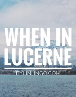 Kinh nghiệm du lịch Thành phố Lucerne