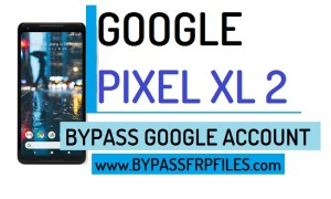 Google Pixel 2 XL unlock FRP,FRP Bypass Google Pixel 2 XL latest,Google Pixel 2 XL FRP Bypass Without PC,Google Pixel 2 XL FRP Files Download,Google Pixel 2 XL Bypass Google Account,Google Android oreo bypass google Account,How to Bypass Google Account Google Pixel 2 XL,Pixel Andorid 8.0 bypass FRP,Remove FRP Google Pixel 2 XL,Remove Google Account Google Pixel 2 XL, Google Pixel 2 XL Bypass Google Account,Bypass Google Account Pixel 2 XL,