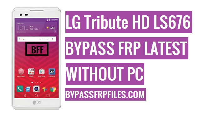 Bypass FRP LG Tribute HD LS676 Sprint Without PC - FRP BYPASS Files