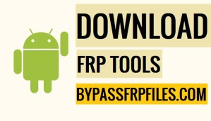 Frp bypass tool, FRP tool, FRP Tools, Download FRP Tools,Download FRP Tool,