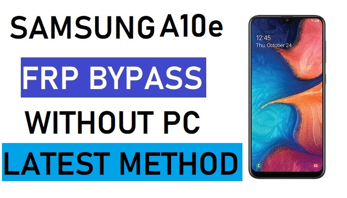 Samsung A10e FRP Bypass