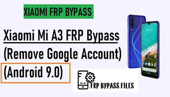 Xiaomi MI A3 FRP Bypass Unlock