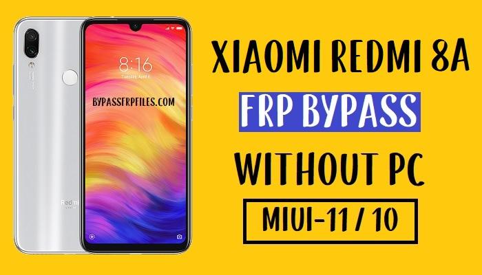 Xiaomi Redmi 8A FRP Bypass - Unlock Google 100% Work (MIUI 11-10)