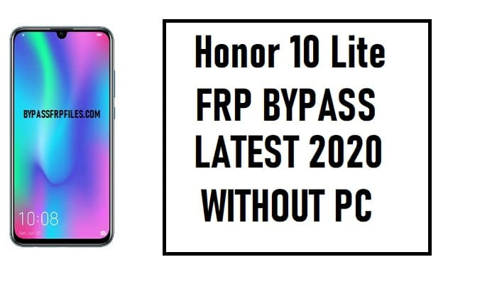 Honor 10 Lite FRP Bypass - Unlock Google Account Android 9 Pie